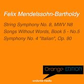 Orange Edition - Mendelssohn: String Symphony No. 8, MWV N8 & Symphony No. 4
