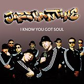 Play & Download I Know You Got Soul by Jazzkantine | Napster