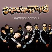 I Know You Got Soul by Jazzkantine