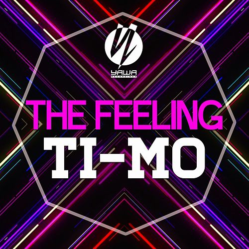 Play & Download The Feeling by Timo | Napster