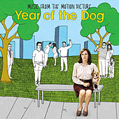 Play & Download Year of the Dog (Music from the Motion Picture) by Various Artists | Napster