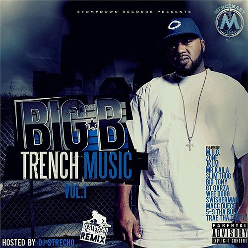 Play & Download Trench Music, Vol. 1 by Big B | Napster