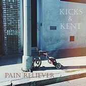 Pain Reliever by The Kicks