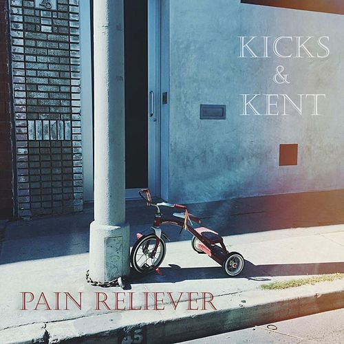 Play & Download Pain Reliever by The Kicks | Napster
