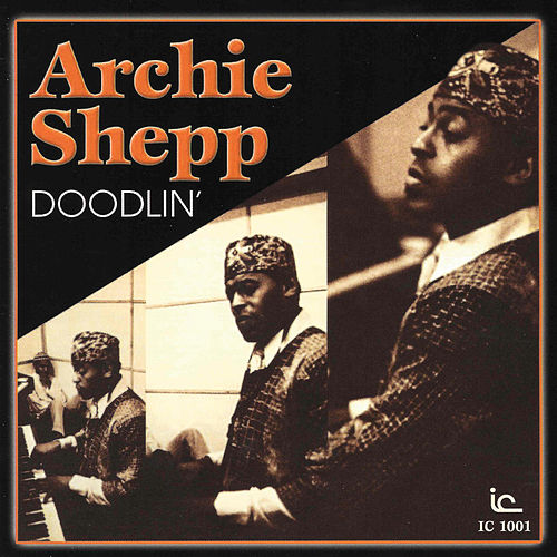 Play & Download Doodlin' by Archie Shepp | Napster