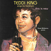 Teddi King Sings Ira Gershwin…this Is New by Teddi King