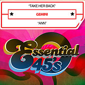 Play & Download Take Her Back / Ann (Digital 45) by Gemini | Napster