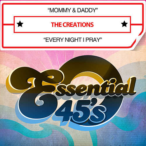 Play & Download Mommy & Daddy / Every Night I Pray (Digital 45) by The Creations | Napster