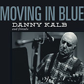 Moving in Blue by Danny Kalb