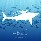 Play & Download Abzu by Austin Wintory | Napster