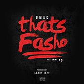 Thats Fasho (feat. Ad) by Gmac