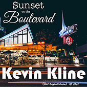 Sunset on the Boulevard (2001 Version) by Kevin Kline