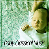 Play & Download Baby Classical Music – Sleep Baby Sleep, Bedtime Baby, Baby Lullaby by Bedtime Baby | Napster