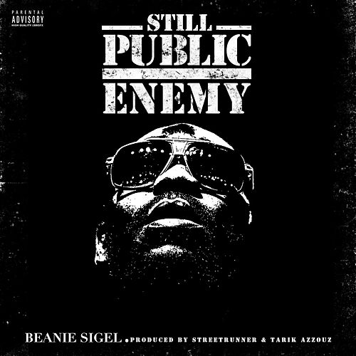 Still Public Enemy by Beanie Sigel