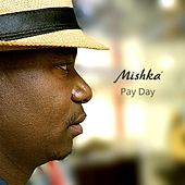 Play & Download Pay Day by Mishka | Napster