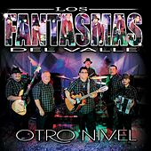 Play & Download Otro Nivel by Los Fantasmas Del Valle | Napster