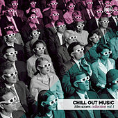 Play & Download Chill Out Music - Film Scores Collection Vol. 1 by Various Artists | Napster