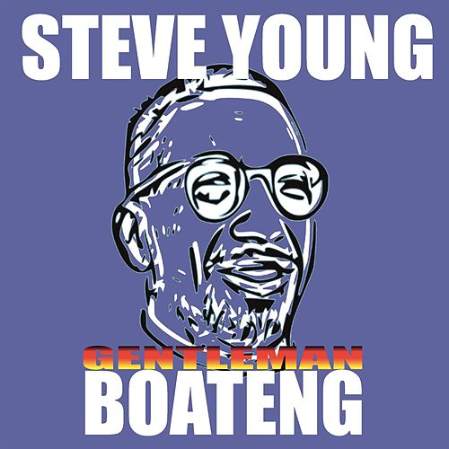 Play & Download Gentleman Boateng by Steve Young | Napster