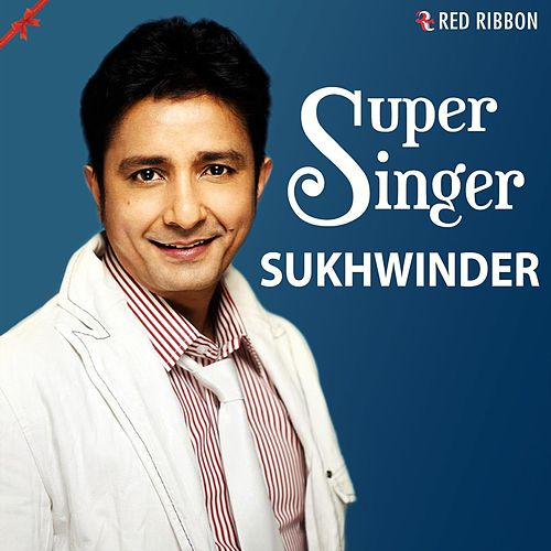 Play & Download Super Singer Sukhwinder by Sukhwinder Singh | Napster