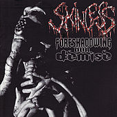 Play & Download Foreshadowing Our Demise by Skinless | Napster