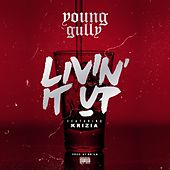 Livin' It Up (feat. Krizia) - Single by Young Gully