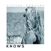 Play & Download God Only Knows by Jillian Edwards | Napster