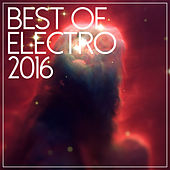 Best Of Electro 2016 by Various Artists