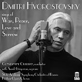 Play & Download War, Peace, Love & Sorrow by Dmitri Hvorostovsky | Napster