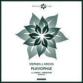 Play & Download Pluviophile by Stephen J. Kroos | Napster