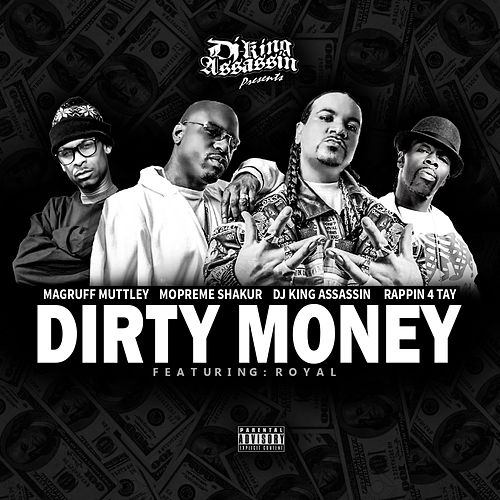 Play & Download Dirty Money (feat. Royal) - Single by Rappin' 4-Tay | Napster