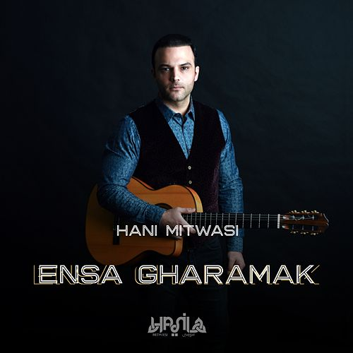 Play & Download Ensa Gharamak by Hani Mitwasi | Napster
