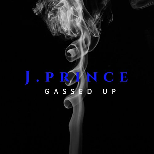 Play & Download Gassed Up by J. Prince | Napster