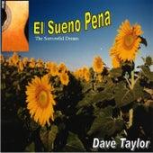 Play & Download El Sueno Pena by Dave Taylor | Napster