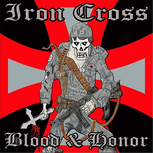 Play & Download Blood & Honor by Iron Cross | Napster