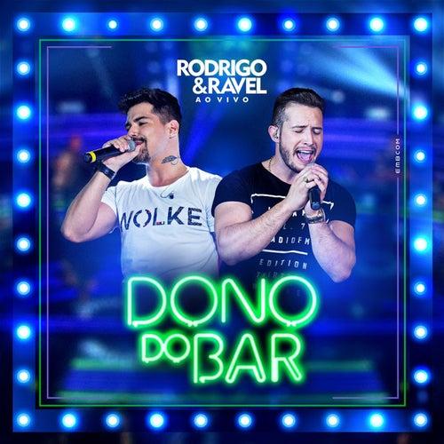 Dono do Bar (Ao Vivo) de Rodrigo & Ravel
