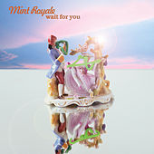 Play & Download Wait for You by Mint Royale | Napster