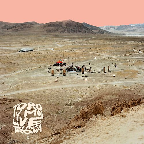 Play & Download Live from Trona by Toro Y Moi | Napster