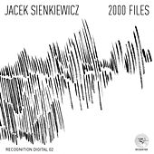 Play & Download 2000 Files by Jacek Sienkiewicz | Napster
