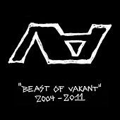 Play & Download Beast of Vakant 2004-2011 by Various Artists | Napster