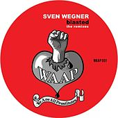 Play & Download Blasted the Remixes by Sven Wegner | Napster