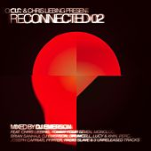 Play & Download CLR & Chris Liebing Present 'Reconnected 02' by Various Artists | Napster