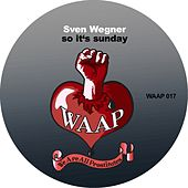 Play & Download So It's Sunday by Sven Wegner | Napster