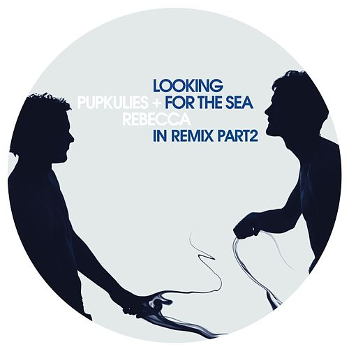 Play & Download Looking For the Sea In Remix Pt. 2 by Pupkulies | Napster