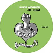 Play & Download All I Want by Sven Wegner | Napster