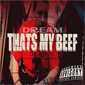 Thats My Beef by Dream