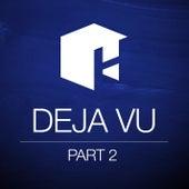 Play & Download Deja Vu Pt. 2 by Various Artists | Napster
