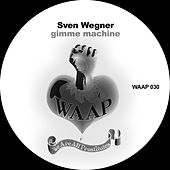 Play & Download Gimme Machine by Sven Wegner | Napster
