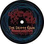 Play & Download Trommelmaschine Reconstructed 1 by Der Dritte Raum | Napster