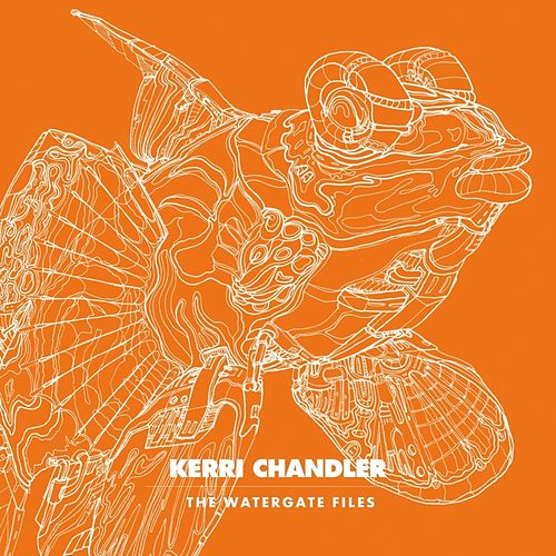 Play & Download The Watergate Files by Kerri Chandler | Napster