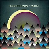 Play & Download Mocca EP by Der Dritte Raum | Napster